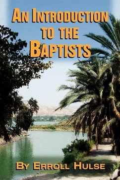 An Introduction to the Baptists - Hulse, Erroll