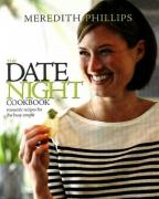 The Date Night Cookbook: Romantic Recipes for the Busy Couple