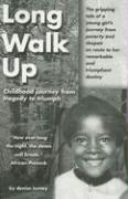 Long Walk Up: Childhood Journey from Tragedy to Triumph