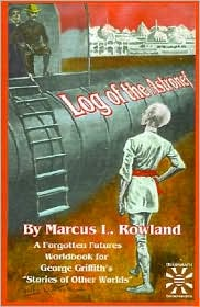 Log of the Astronef: A Forgotten Futures Worldbook - Marcus L. Rowland, Bob Brown (Illustrator), Edward Jackson (Illustrator)