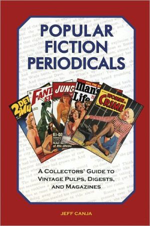 Popular Fiction Periodicals: A Collectors' Guide to Vintage Pulps, Digests, and Magazines