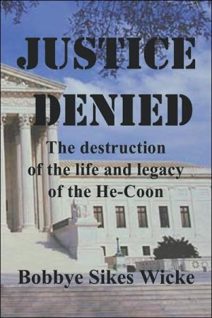 Justice Denied: The Destruction of the Life and Legacy of the He-Coon