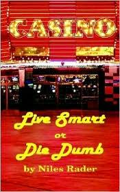 Live Smart or Die Dumb - Niles Rader