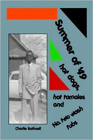 Summer of '49 Hot Dogs, Hot Tamales and Number Two Tubs - Charlie Bothuell