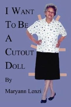 I Want to Be a Cutout Doll - Lenzi, Maryann F.