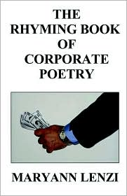 The Rhyming Book Of Corporate Poetry - Maryann Lenzi