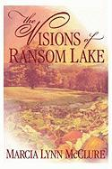 The Visions of Ransom Lake