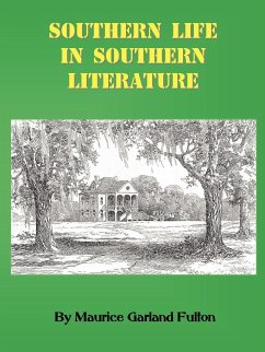 Southern Life in Southern Literature - Fulton, Maurice G.