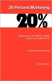 20 Percent Marketing: Maybe that's all you Need - Paul Holland