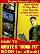 """How to Write a """"How-To"""" Book (or eBook)"""