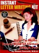 Instant Letter Writing Kit - How to Write Every Kind of Letter Like a Pro