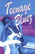 Teenage Bluez: A Collection of Urban Stories