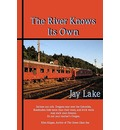 The River Knows Its Own - Jay Lake