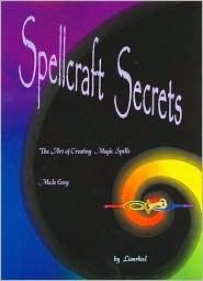 Spellcraft Secrets: The Art of Creating Magick Spells Made Easy - Staff of Lionrhod