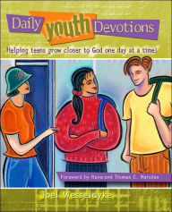Daily Youth Devotions: Helping Teens Grow Closer to God One Day at a Time - Joel Wesseldyke