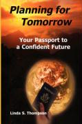Planning for Tomorrow, Your Passport to a Confident Future