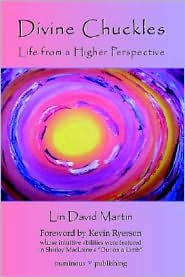 Divine Chuckles - Life From A Higher Perspective - Lin David Martin