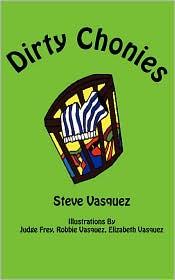 Dirty Chonies - Steve Vasquez