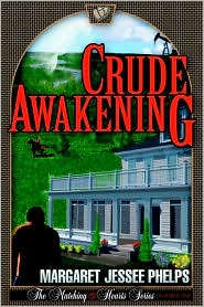 Crude Awakening: The Matching Hearts Series: #1 - Margaret Jessee Jessee Phelps