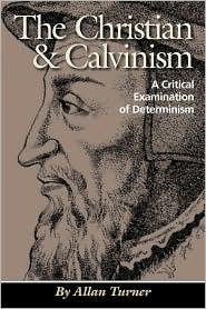 The Christian & Calvinism - Allan Turner