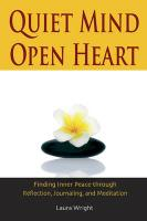 Quiet Mind, Open Heart: Finding Inner Peace Through Reflection, Journaling, and Meditation