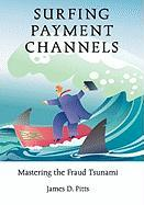 Surfing Payment Channels, Mastering the Fraud Tsunami