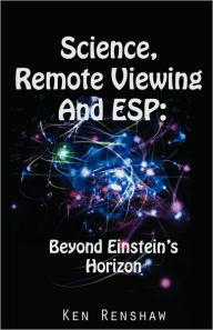 Science, Remote Viewing And Esp - Ken Renshaw