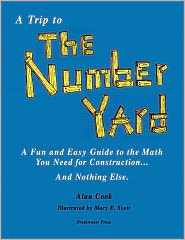 A Trip to the Number Yard: A Fun and Easy Guide to Math You Need for Construction