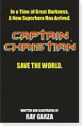 Captain Christian(r): A New Superhero Has Arrived
