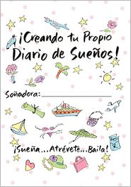 Creating Your Own Dream Journal-Spanish - Sue Savage, Jan Fraser, Lila Larson