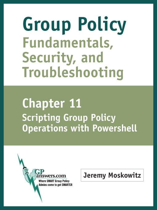 Group Policy Fundamentals, Security, and Troubleshooting als eBook von Jeremy A Moskowitz, Brandon Shell - Moskowitz
