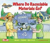 Where Do Recyclable Materials Go? - Persad, Sabbithry