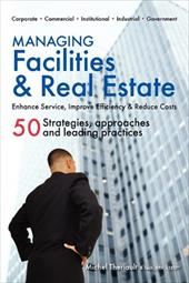 Managing Facilities & Real Estate - Theriault, Michel