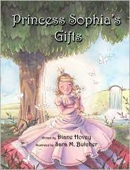 Princess Sophia's Gifts - Diane Lynn Hovey, Sara M. Butcher (Illustrator)