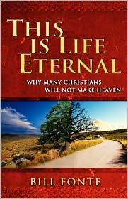 This Is Life Eternal - Bill Fonte