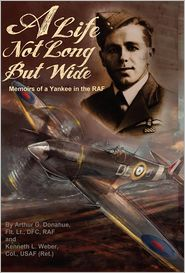 A Life Not Long But Wide - Arthur G. Donahue, Kenneth L. Weber