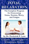 Lenz, Frederick P.: Total Relaxation - The Complete Program to Overcome Stress, Tension, Worry and Fatigue