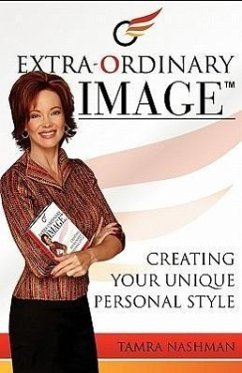 Extra-Ordinary Image- Creating Your Unique Personal Style - Nashman, Tamra