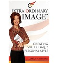Extra-Ordinary Image- Creating Your Unique Personal Style - Tamra Nashman