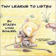 Tiny Learns To Listen - Stacey Lynn Schlegl