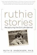 Ruthie Stories: Recapturing the Girl Left Behind