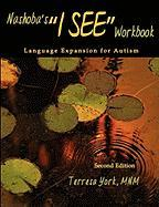 "Nashoba's ""I See"" Workbook: Language Expansion for Autism Second Edition"