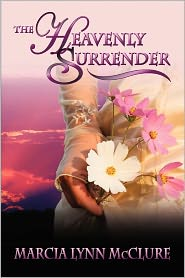 The Heavenly Surrender - Marcia Lynn McClure