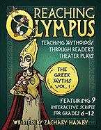 Reaching Olympus: Teaching Mythology Through Reader's Theater Plays, the Greek Myths Volume I