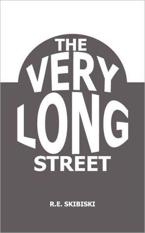 The Very Long Street - R.E. Skibiski