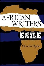 African Writers In Exile - Chinedu Ogoke