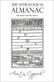2011 Astrological Almanac - Austin R. Coppock, Kaitlin Reeves (Editor)