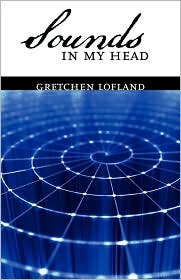 Sounds In My Head - Gretchen Lofland