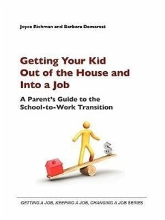 Getting Your Kid Out of the House and Into a Job - Richman, Joyce E. Demarest, Barbara A.