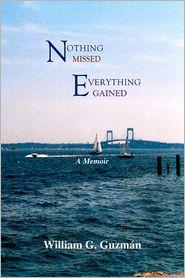 Nothing Missed, Everything Gained - William G Guzman